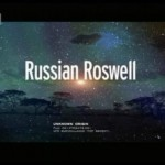 The Russian Roswell – The Truth
