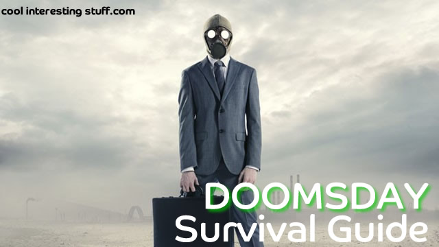 Doomsday Survival Guide – What you need!