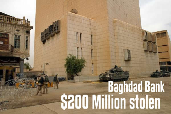 Heist – Baghdad Bank, Over $200 million stolen