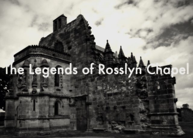 The Legends of Rosslyn Chapel
