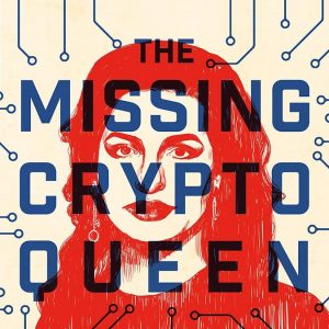 The mystery of the missing Cryptoqueen